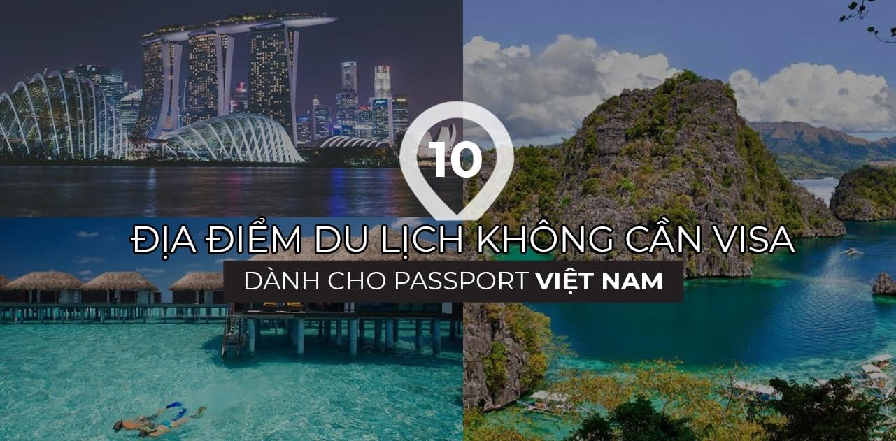 10 diem du lich mien visa hot nhat he nay cho passport viet nam cover final