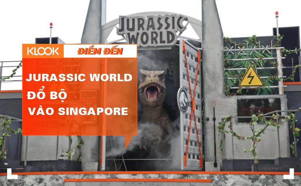 WOW!!! JURASSIC WORLD ĐÃ ĐỔ BỘ VÀO UNIVERSAL STUDIOS SINGAPORE 1