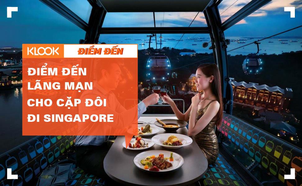 Những điểm đến lãng mạn các cặp đôi nhất định phải check-in khi đến Singapore 1