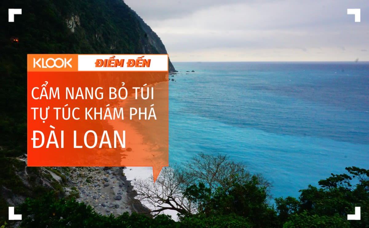Hướng dẫn đi một vòng khám phá hết thiên nhiên Đài Loan 1