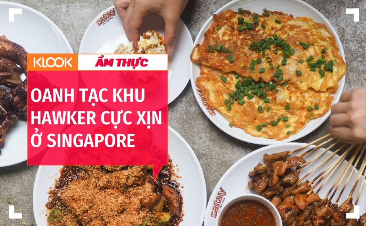 Đến Singapore, đừng bỏ qua ẩm thực đường phố 1