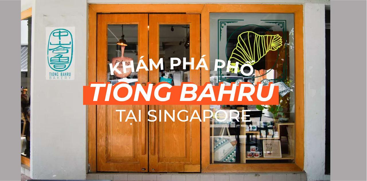 Đã đến Singapore, nhất định phải ghé phố Tiong Bahru 1