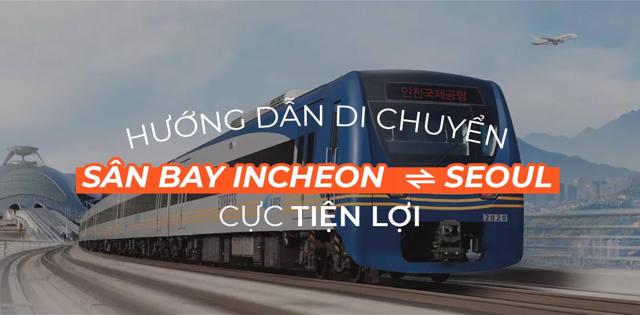 Làm thế nào để di chuyển từ sân bay quốc tế Incheon đến Seoul? 1