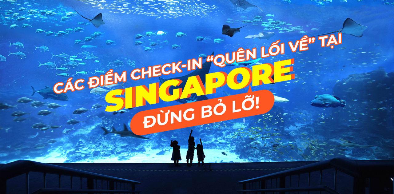 Những điểm check-in triệu like nhất định phải đến khi vi vu Singapore 1