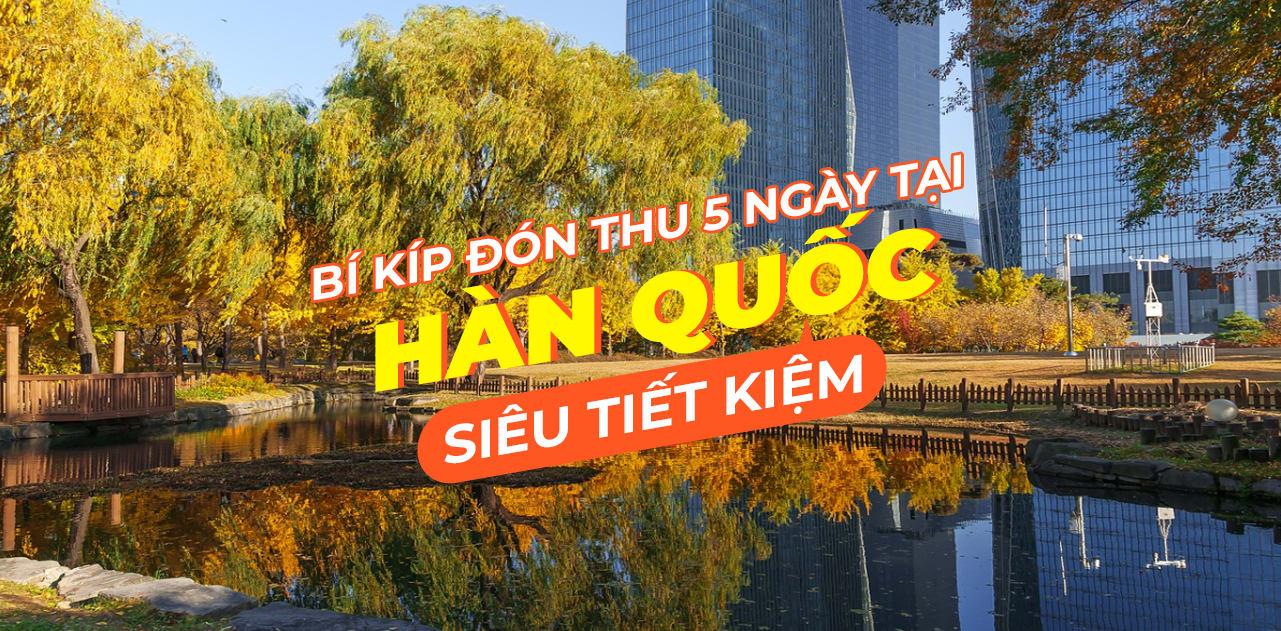 Du lịch 5 ngày Han Quoc