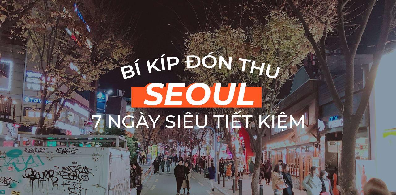 kinh nghiem Seoul 7 ngay