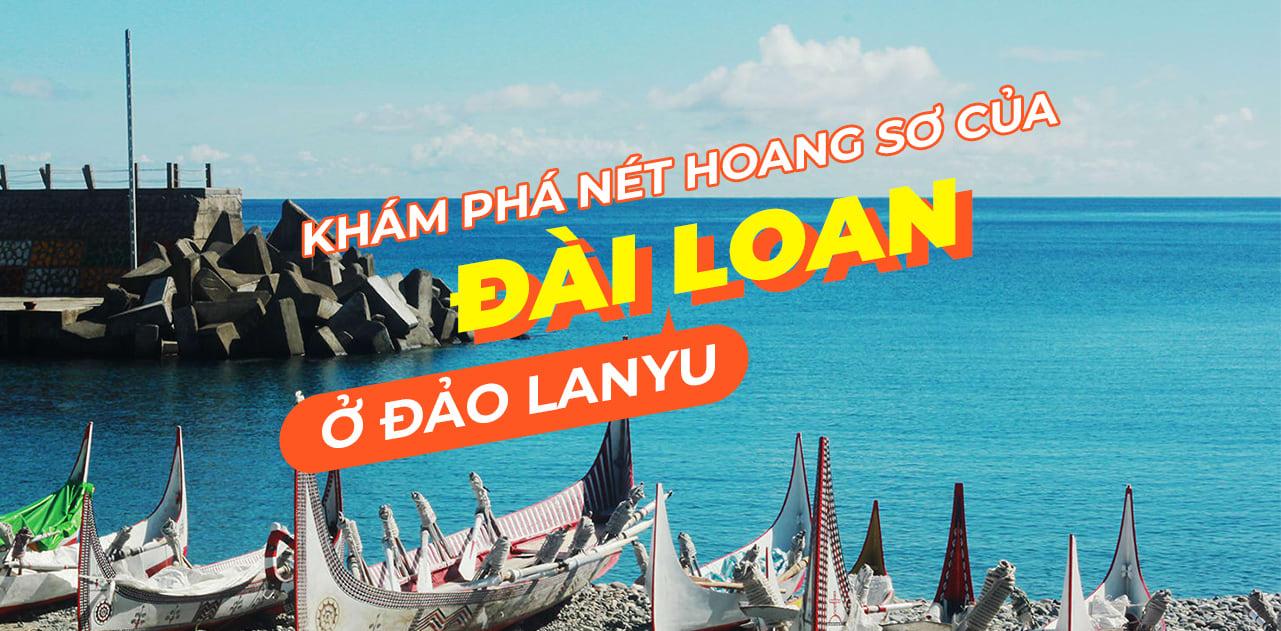 Những gì bạn cần biết để tự do khám phá Lanyu – đảo Hoa Lan, Đài Loan 1