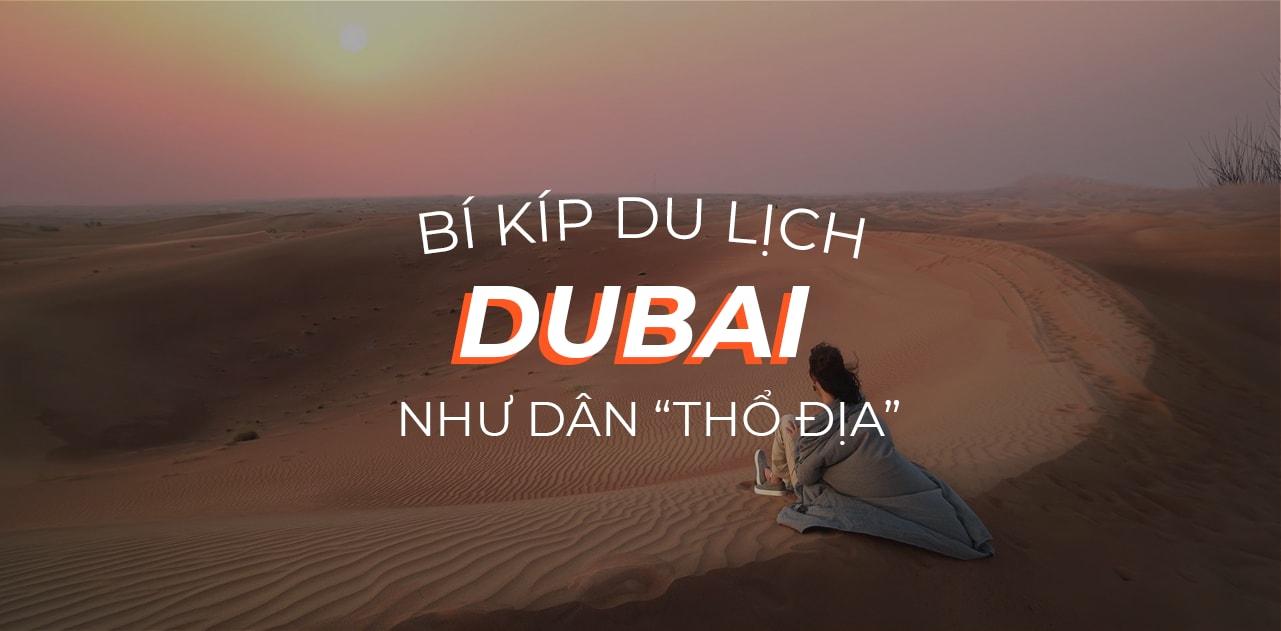 """8 bí kíp """"thổ địa"""" mách nước du lịch tự túc Dubai tiết kiệm, dễ dàng 1"""