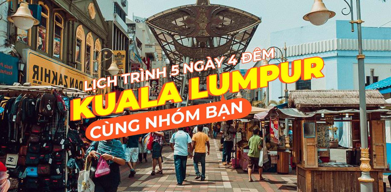 lich trinh tu tuc malaysia 5n4d cho nhom ban 0