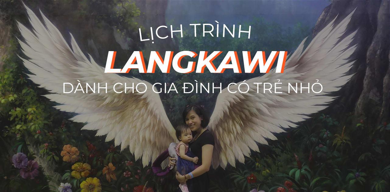 Kinh nghiệm khám phá Langkawi, Malaysia dành cho gia đình có trẻ nhỏ 1