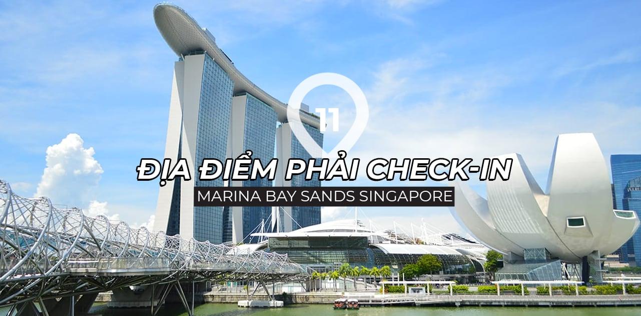 marina bay sands singapore 11 noi nhat dinh phai den final