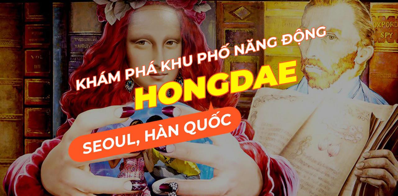 Kinh nghiệm du lịch tự túc khám phá Hongdae cho người đi lần đầu! 1