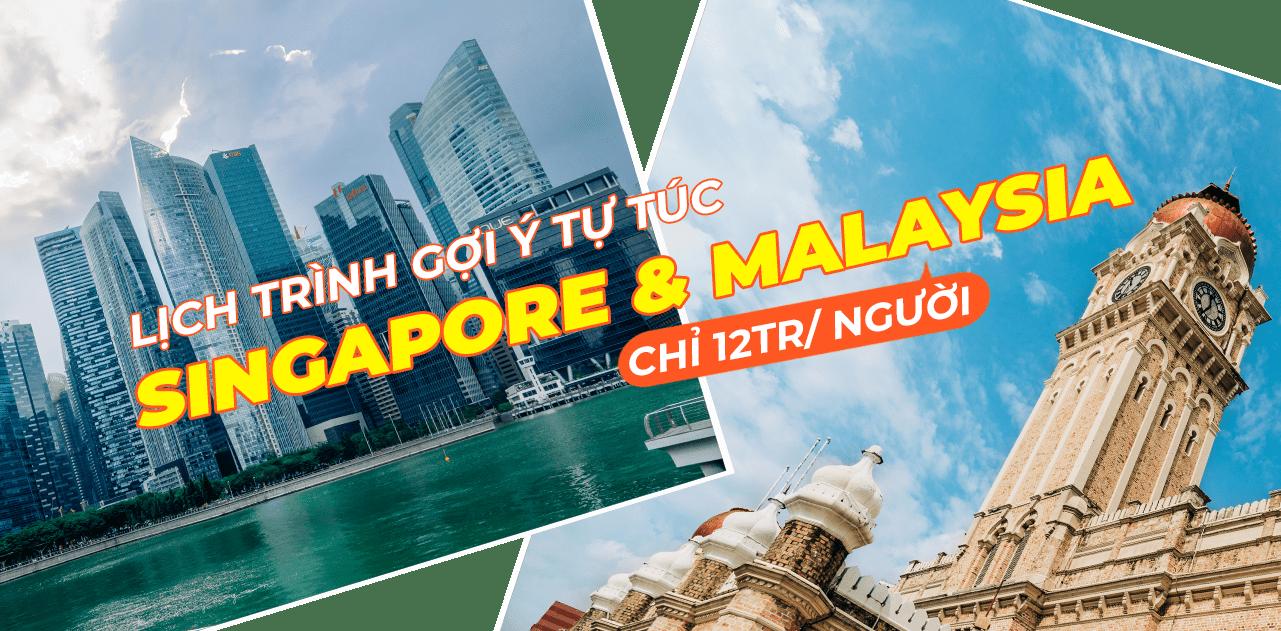 Lịch trình 8N7Đ trọn vẹn khám phá Singapore và Malaysia 1