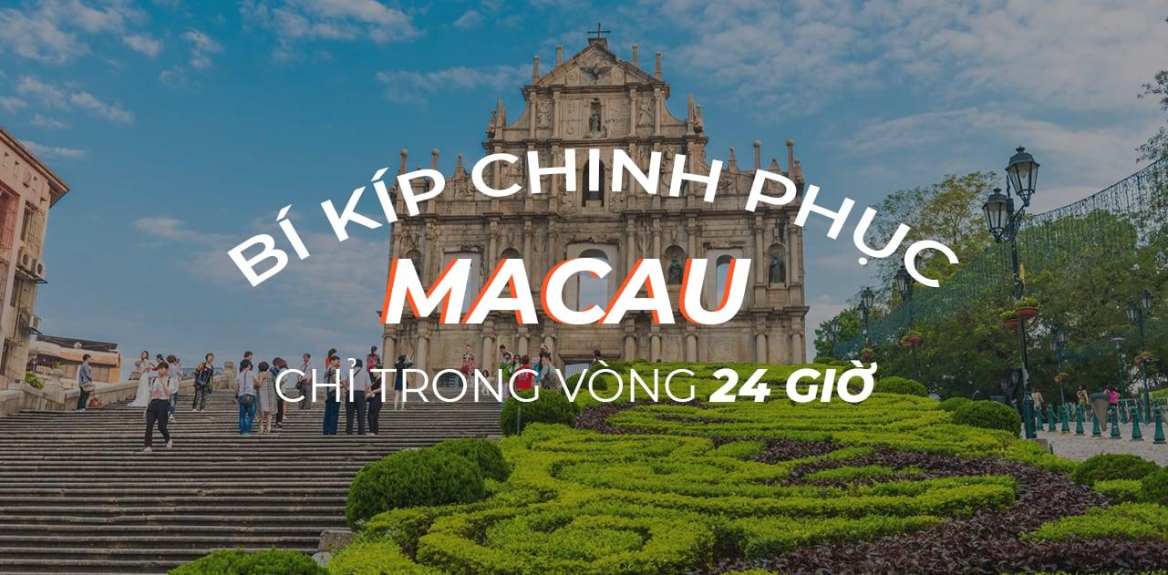 Chỉ trong 24 giờ – đi đâu, làm gì khi du lịch tự túc Macau? 1