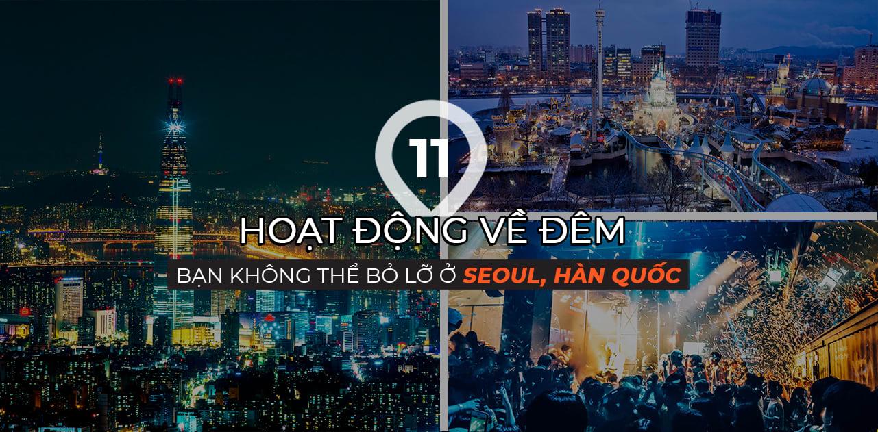11 hoạt động thú vị khám phá Seoul phải thử cho đêm náo nhiệt của bạn 1