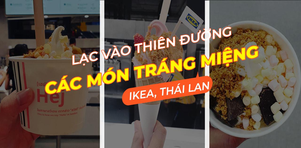 Cập nhật cho team đi Thái Lan: IKEA nay đã phục vụ những món ăn vặt cực hấp dẫn! 1