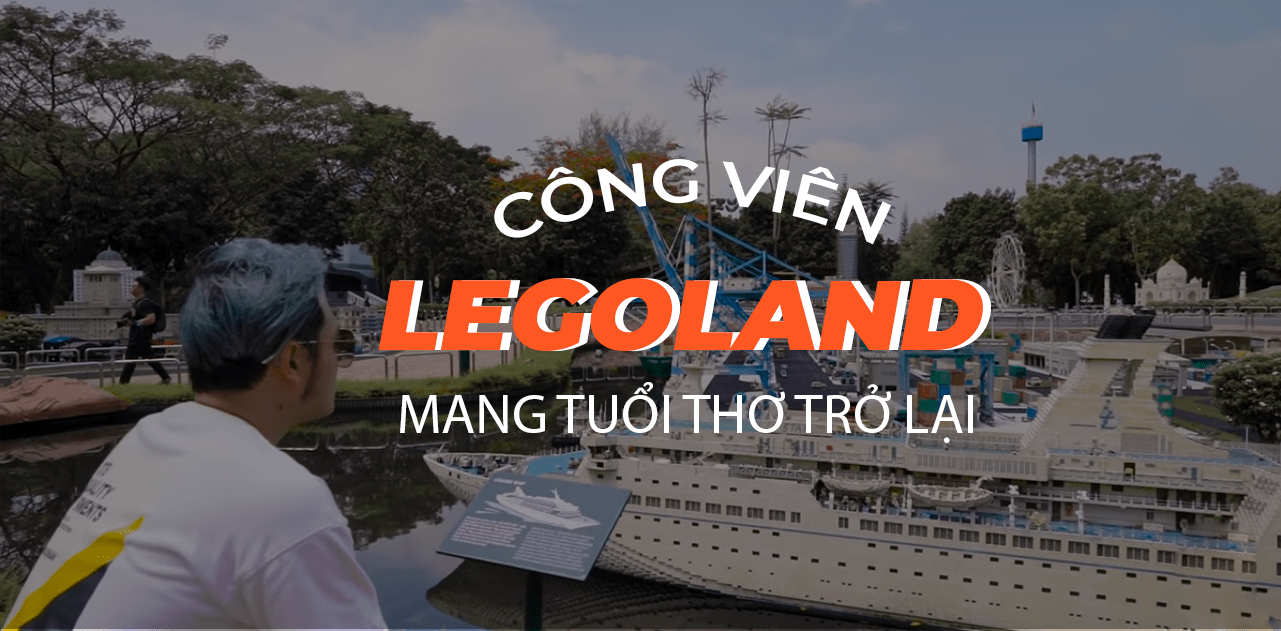 mang tuoi tho tro lai voi cac hoat dong thu vi trong cong vien legoland malaysia cover