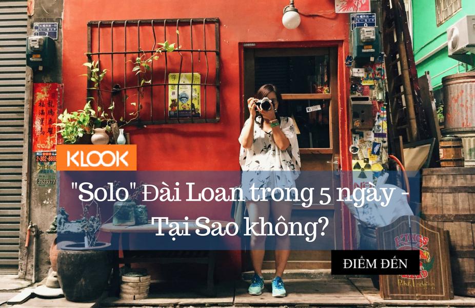 Một mình trải qua 5 ngày ở Đài Loan – Tại sao không? 1