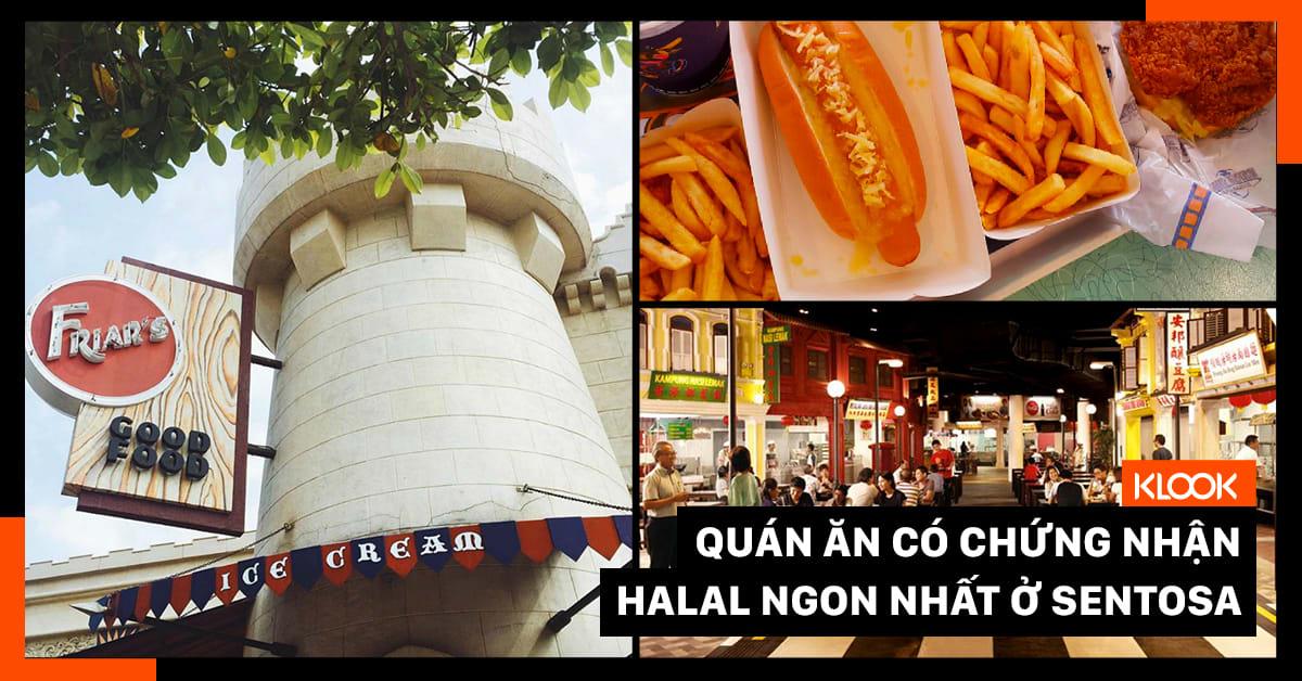 10 Quán Ăn Có Chứng Nhận Halal Đáng Để Bạn Ghé Qua Ở Sentosa 1