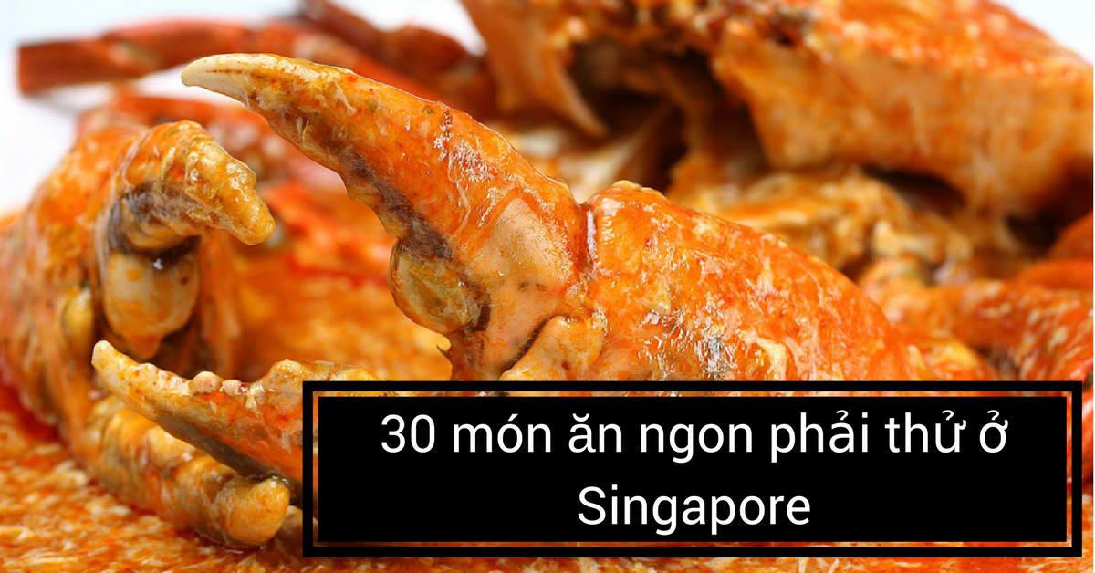 30 mon an ngon phai thu o singapore