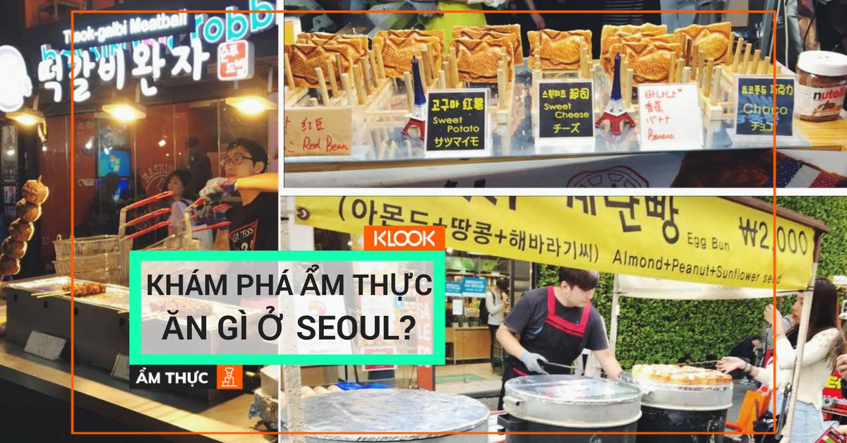 """Khám phá ẩm thực """"Ăn gì ở Seoul? 1"""
