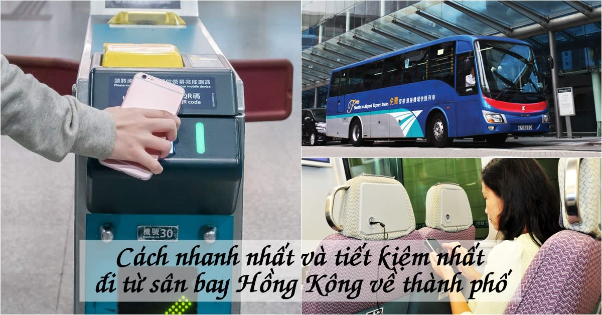 Cách nhanh nhất và tiết kiệm nhất đi từ sân bay Hồng Kông về thành phố 1