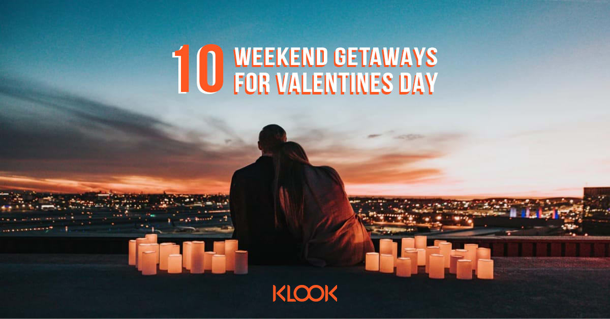 Valentines Day Weekend Getaways