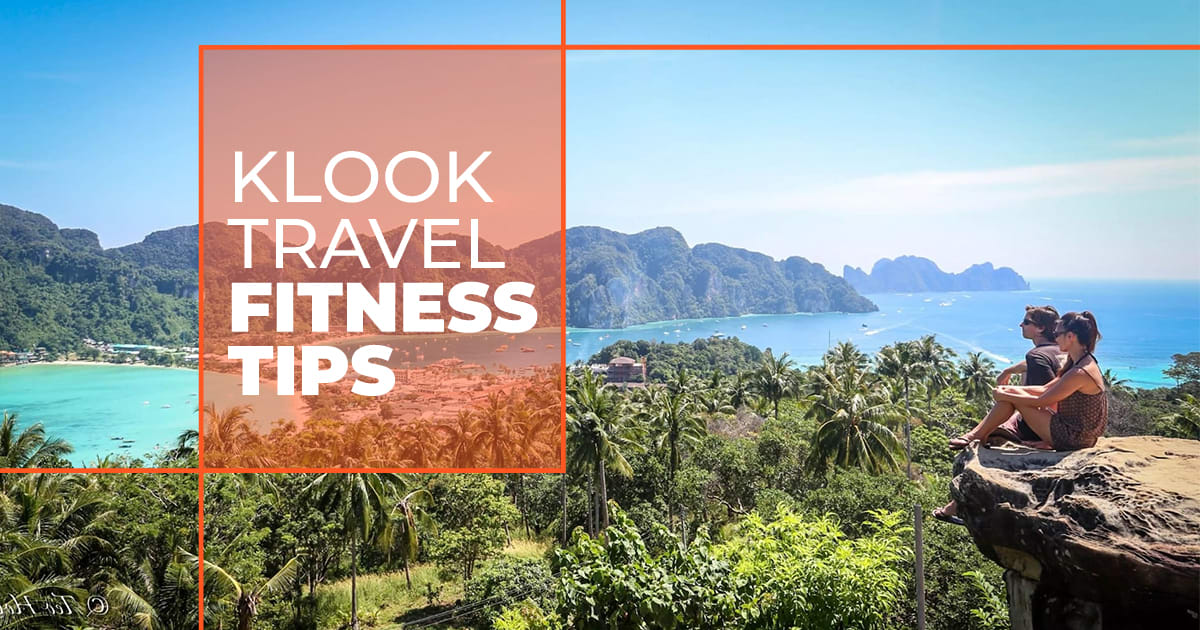 Klook Travel Fitness Tips 2019