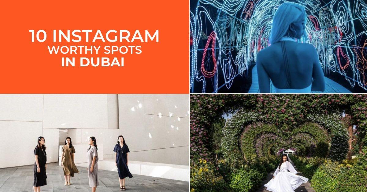 Dubai - IG worthy spots