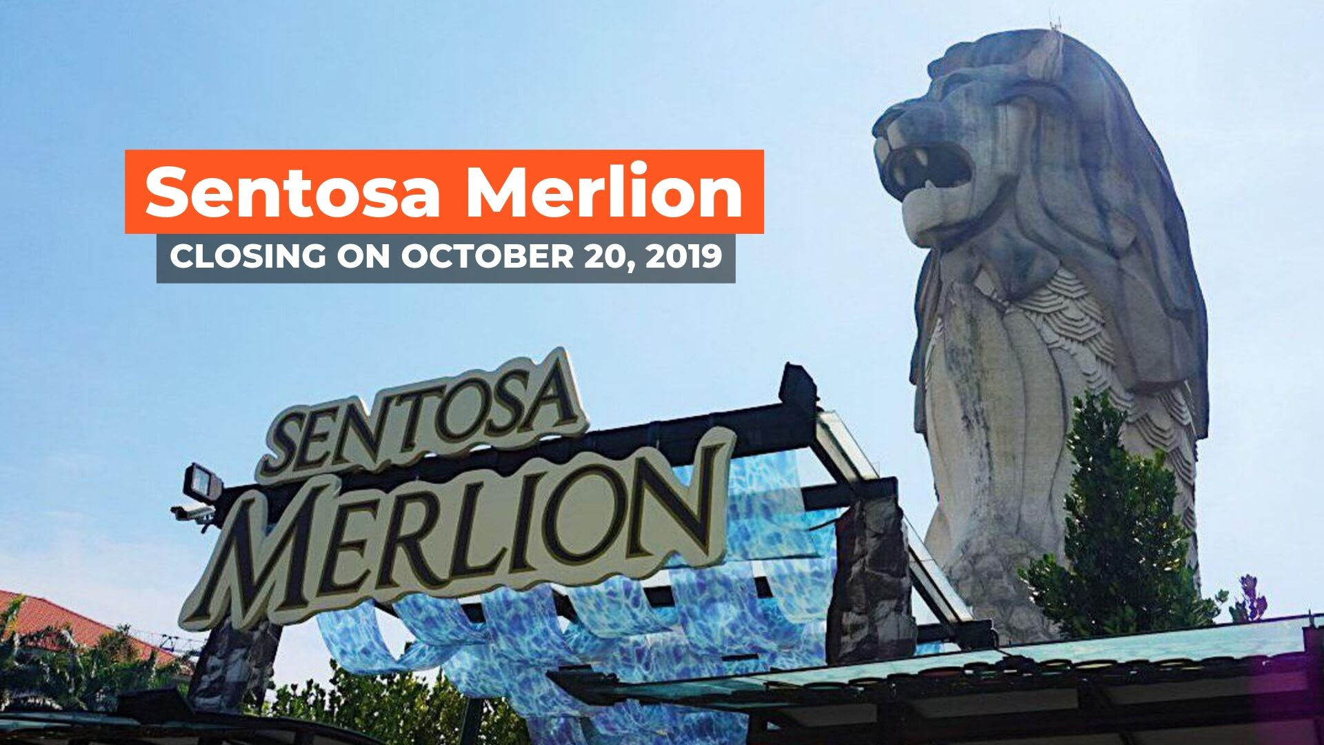 merlion sentosa closing