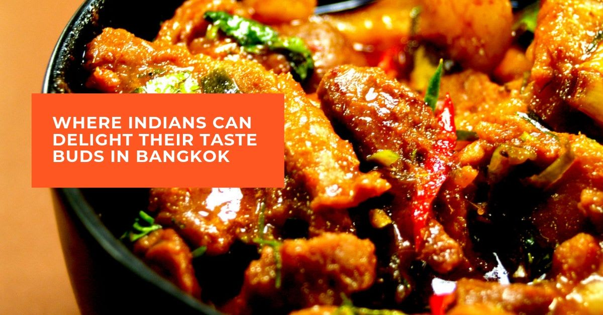 Where Indians Can Delight Their Taste Buds in Bangkok