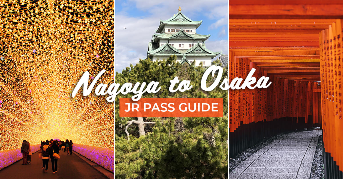 JR Pass Nagoya to Osaka Itinerary