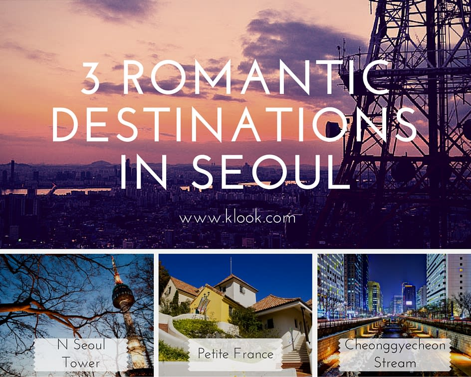 3 Romantic Destinations in Seoul