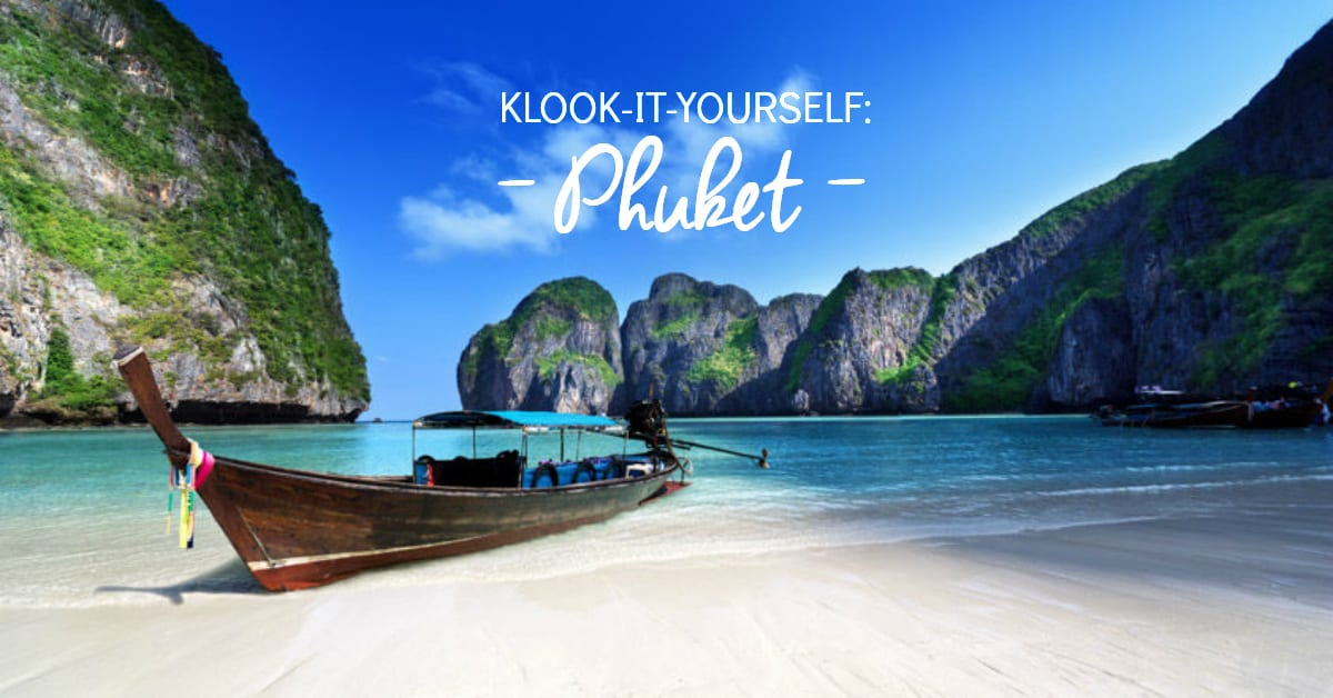 How to enjoy a klook it yourself holiday in phuket klook how to enjoy a klook it yourself holiday solutioingenieria