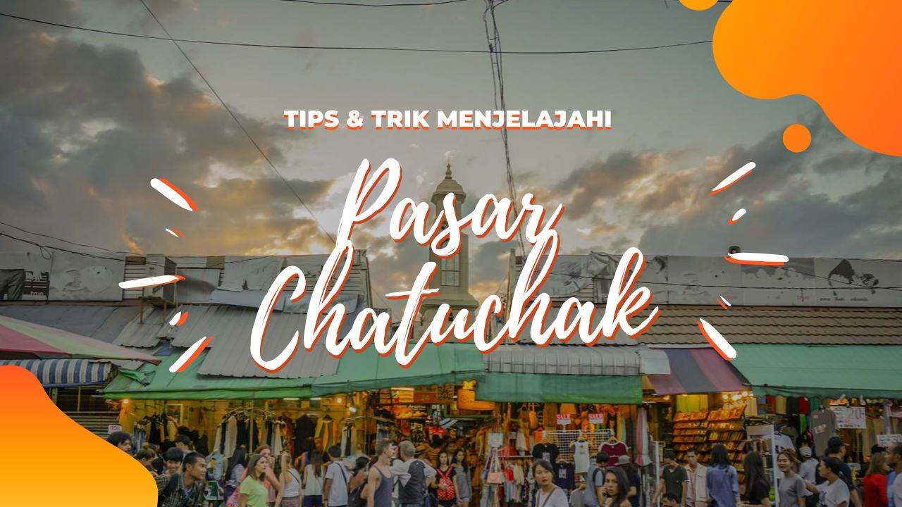 TIPS TRIK PASAR CHATUCHAK