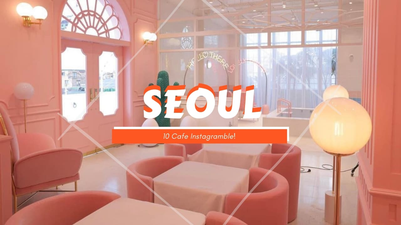 11 Cafe Di Seoul Yang Stylish Dan Memiliki Makanan Unik Nan