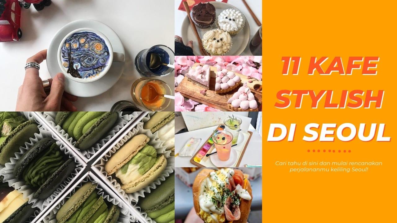 11 Cafe Di Seoul Yang Stylish Dan Memiliki Makanan Unik Nan Lezat