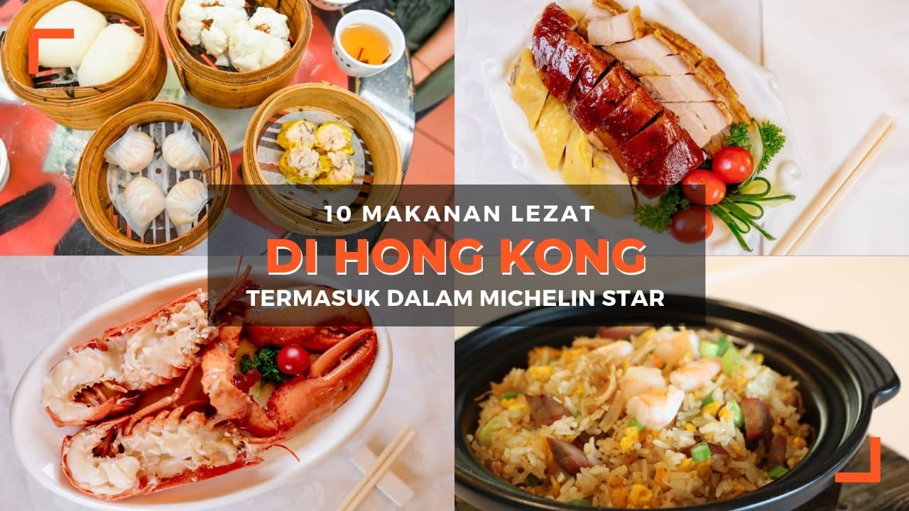 10 Makanan Di Hong Kong Yang Masuk Dalam Daftar Michelin Star
