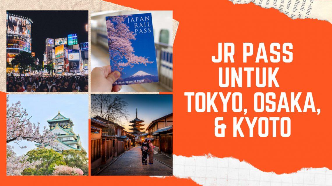 JR Pass Tokyo Osaka Kyoto