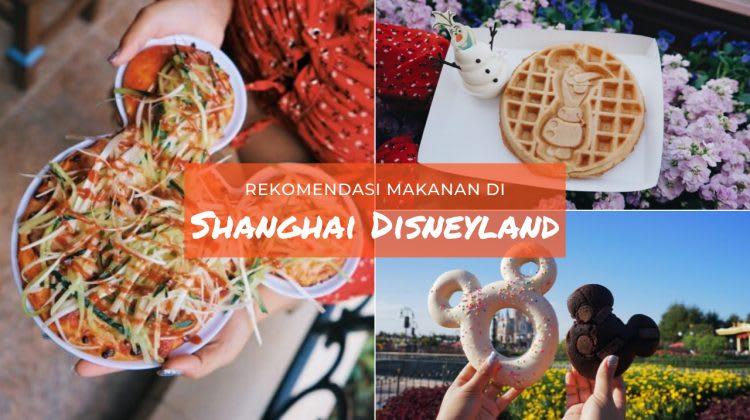Rekomendasi Makanan di Shanghai Disneyland