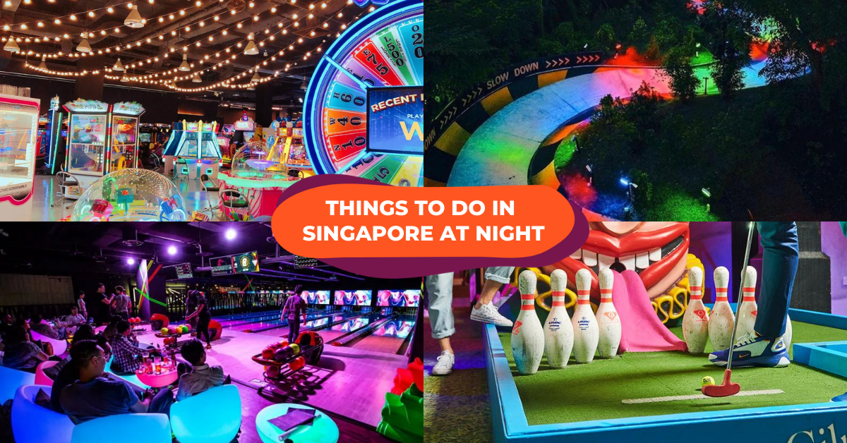 14 Things To Do In Singapore At Night Including Cosmic Bowling, Mini Golf & Canopy Parks