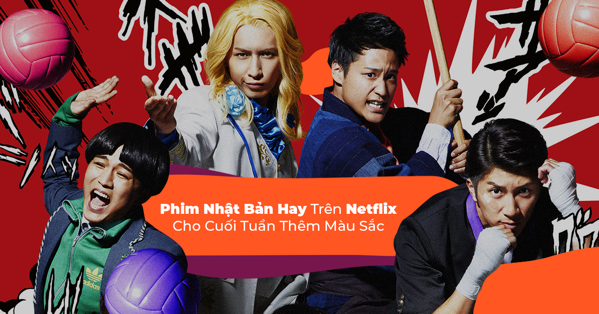 13 Phim Nhật Bản Hay Trên Netflix Cho Cuối Tuần Thêm Màu Sắc