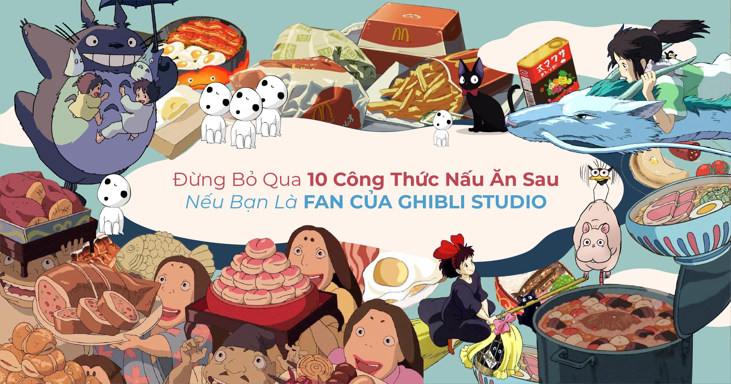 """""""Biến Hoá"""" Bữa Cơm Gia Đình Với 10 Món Ăn Trong Anime Ghibli"""