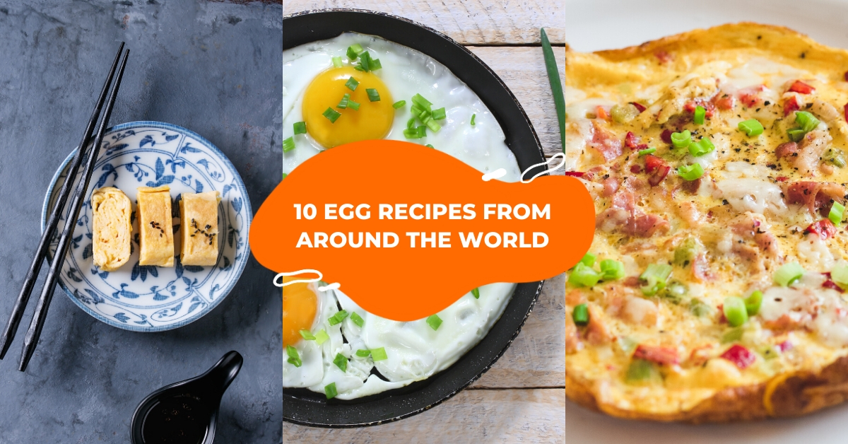 10 Egg Recipes From Around the Globe That'll Make You Eggcited for Breakfast