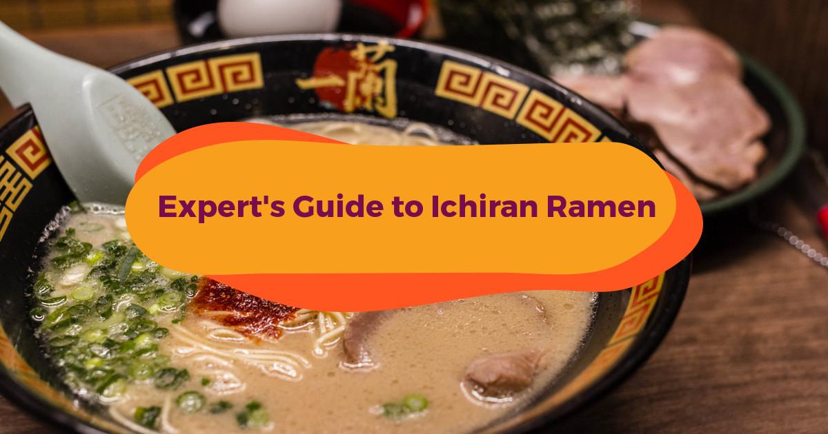 Expert's Guide to Ichiran Ramen