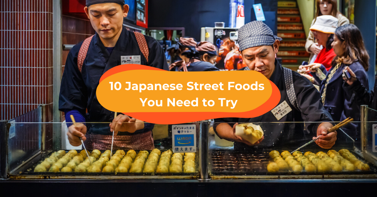 10 Japanese Street Foods You Need to Try