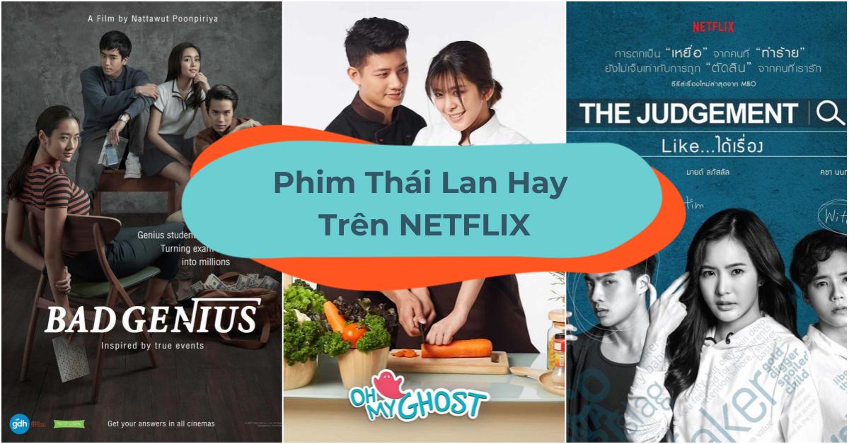 """Bỏ Túi 13 Phim Thái Lan Hay Trên Netflix Để """"Chill"""" Vào Cuối Tuần"""