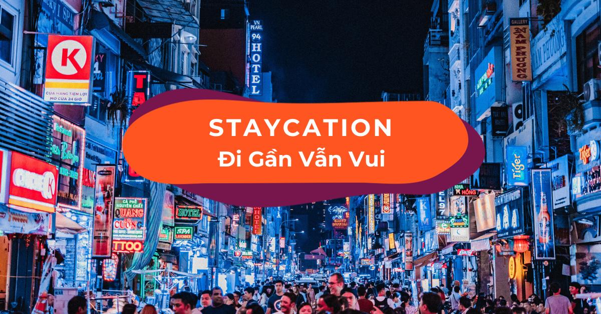 Staycation Là Gì? Bật Mí 12 Ý Tưởng Staycation Cho Cuối Tuần
