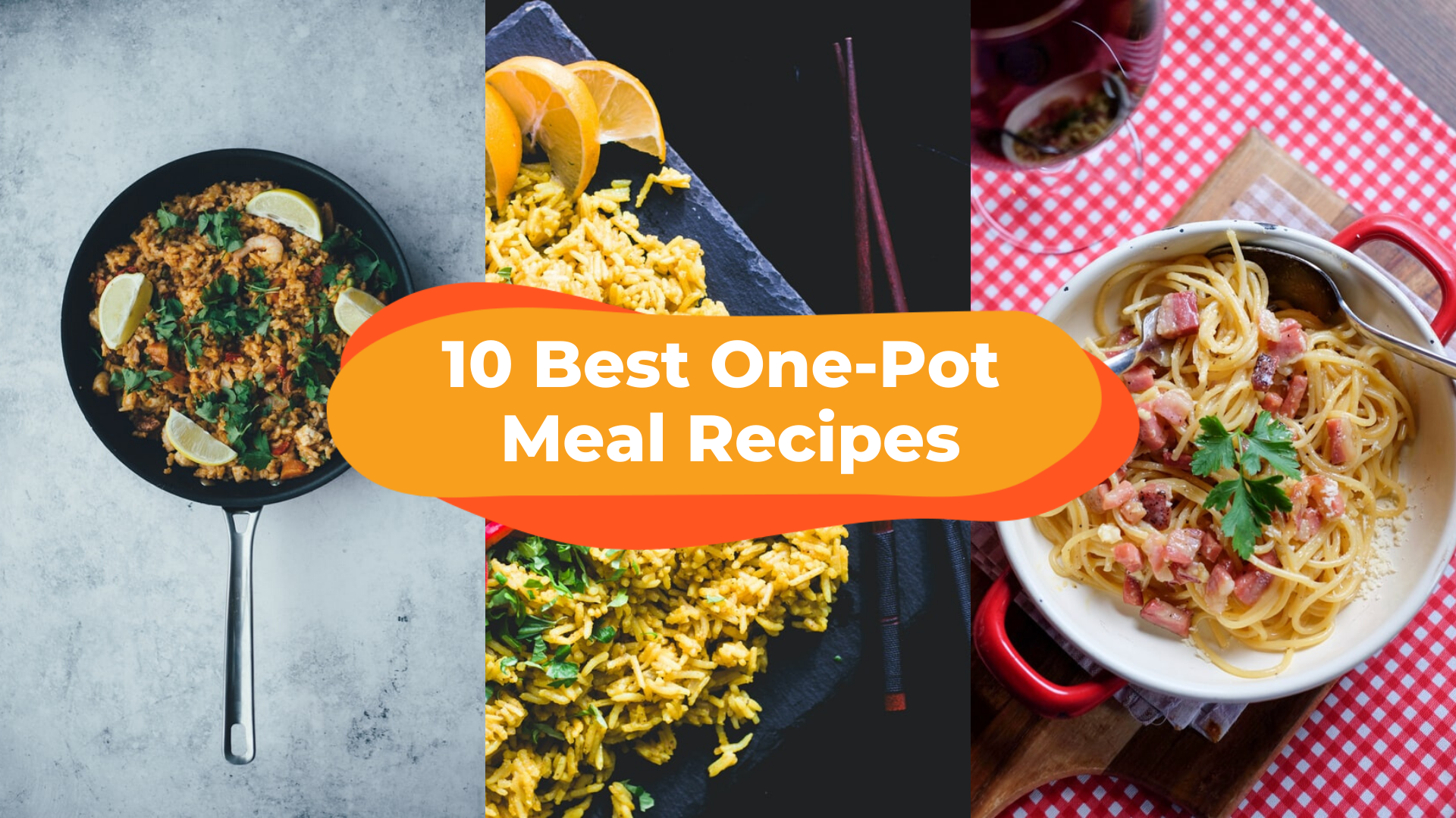 10 Easy Meals You Can Cook With One Pot