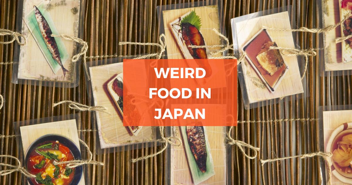 Weird Food in Japan